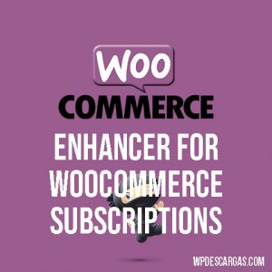 Enhancer for WooCommerce Subscriptions
